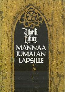 Mannaa Jumalan lapsille - Martti Luther