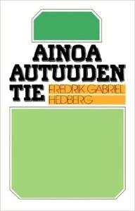 Ainoa autuuden tie- Fredrig Gabriel Hedberg