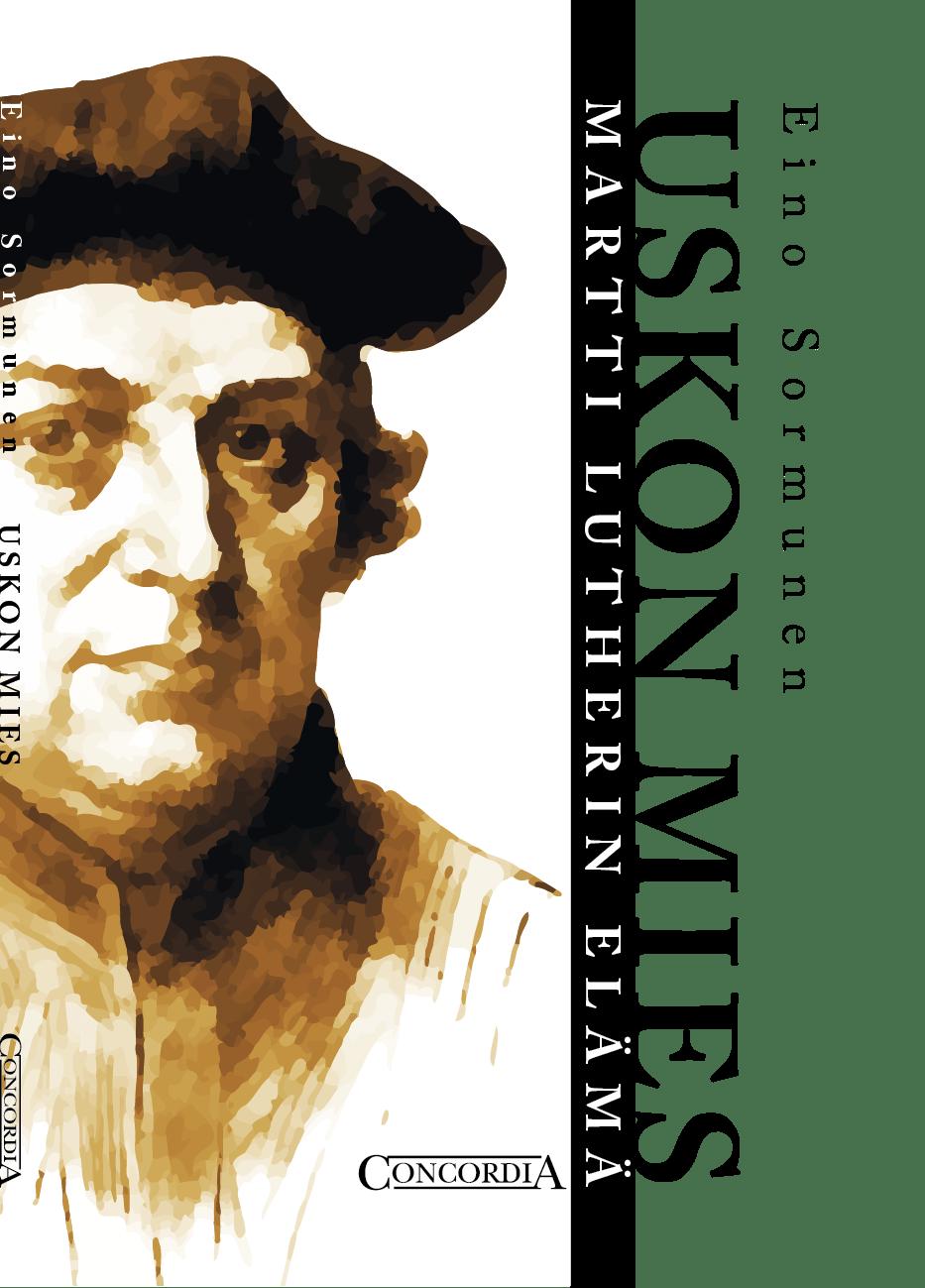Uskon mies - Martti Lutherin elämä - Eino Sormunen