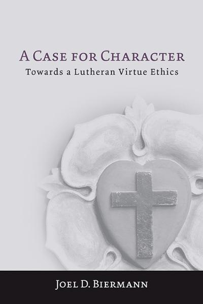 A (Lutheran) Case for Character