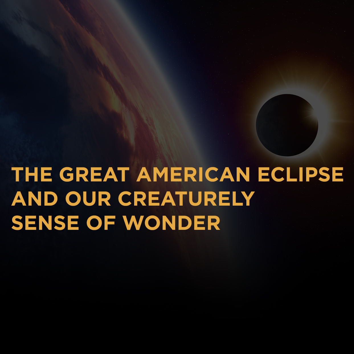 The Great American Eclipse – Bible Study