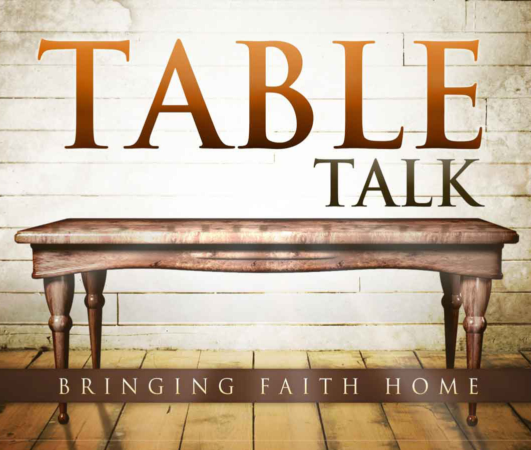 Table Talk: Family Devotions
