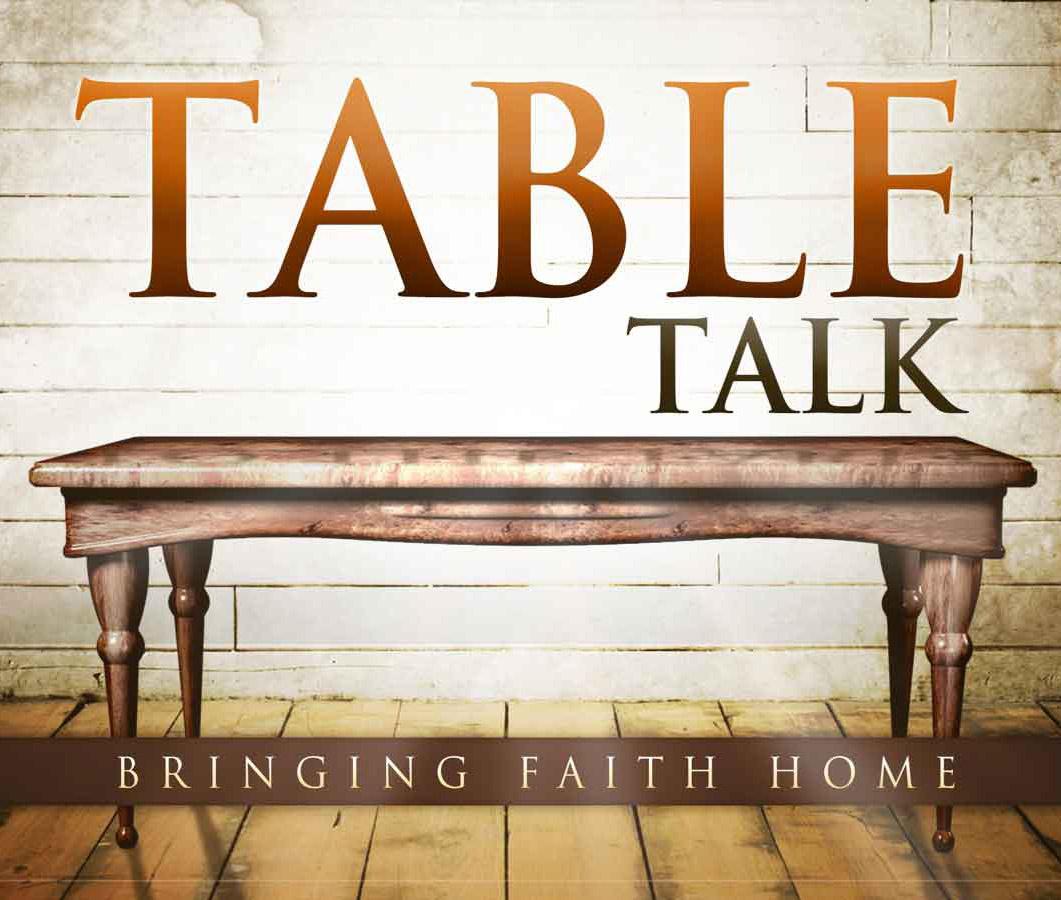 Table Talk: Family Devotions