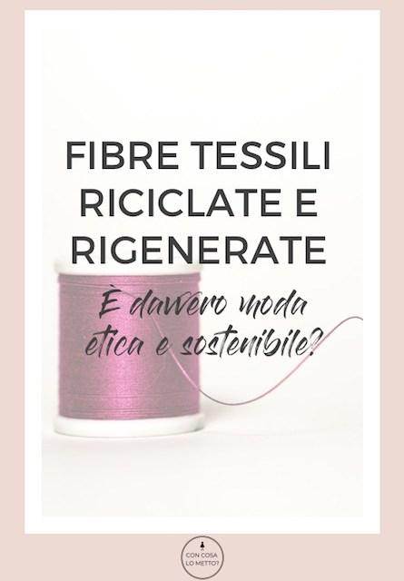 Fibre tessili riciclate e rigenerate: è davvero moda etica e sostenibile?