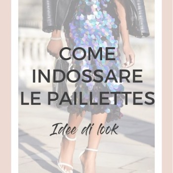 Come indossare le paillettes