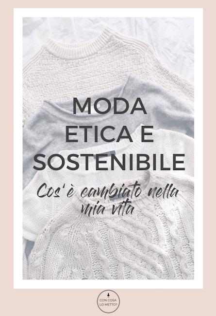 Moda etica e sostenibile: cos'è cambiato nella mia vita