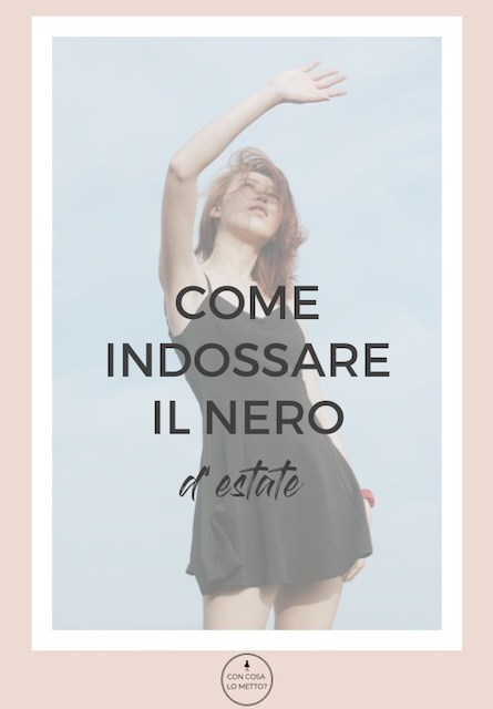 Come indossare il nero d'estate