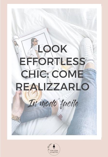 Look effortless chic: come realizzarlo in modo facile