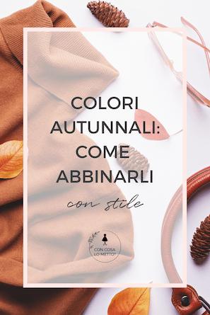 Come abbinare i colori autunnali