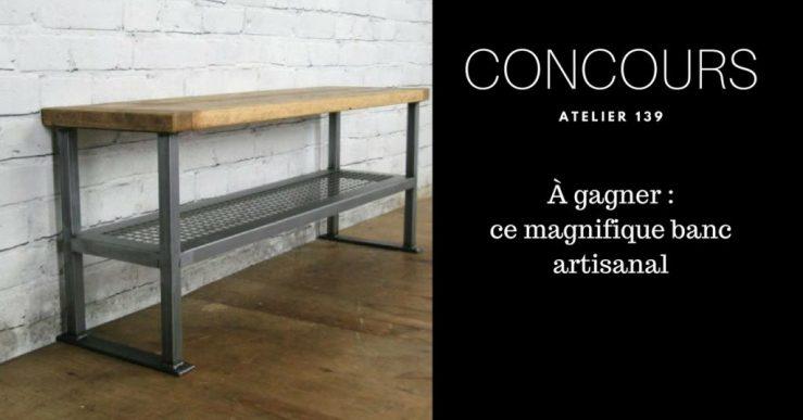 Concours à gagnez: Un magnifique banc artisanal de l'Atelier 139