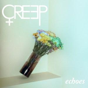CREEP_echoes