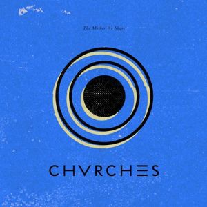 chvrches_motherweshare