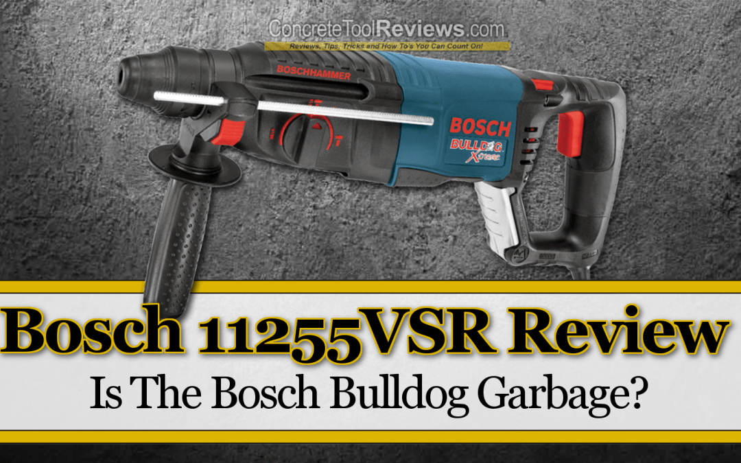 Bosch 11255VSR Review – Is The Bulldog Xtreme Garbage?