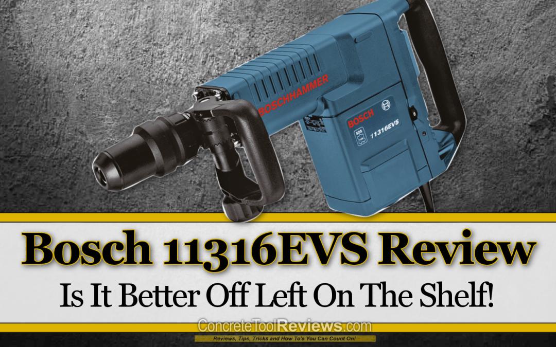 Bosch 11316EVS SDS Max Demolition Hammer – Exclusive Review!
