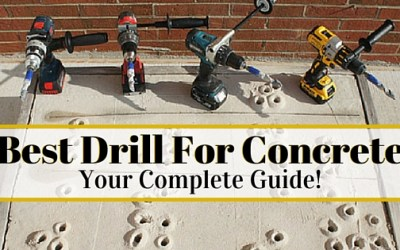 Best Drill For Concrete – Your Complete Guide!