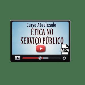 Ética no Serviço Público Curso Vídeo Aula