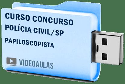 Curso Concurso Vídeo Aulas Polícia Civil – SP – Papiloscopista – Pendrive 2018