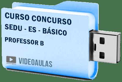 Curso Básico Concurso Vídeo Aulas SEDU – ES – Professor B 2018 Pendrive