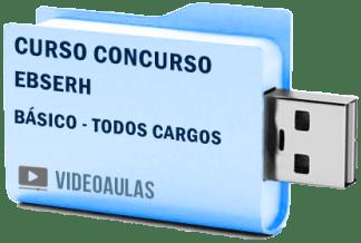 Curso Básico Vídeo Aulas Concurso EBESERH – Todos Cargos 2018 – Pendrive