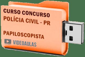 Concurso Polícia Civil – PR – Papiloscopista – Curso Videoaulas Pendrive