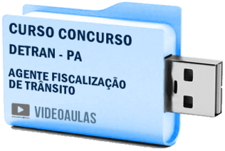 Curso Concurso DETRAN – PA – Agente Fiscalização Trânsito – Pendrive Vídeo Aulas