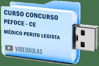 Curso Concurso PEFOCE - CE - Médico Perito Legista - Videoaulas Pendrive
