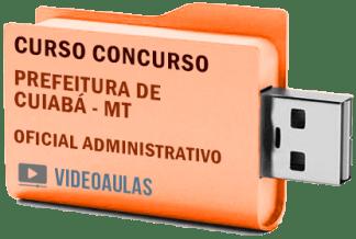 Concurso Prefeitura Cuiabá MT – Oficial Administrativo – Curso Videoaulas