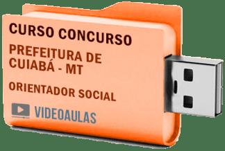 Concurso Prefeitura Cuiabá MT – Orientador Social – Curso Videoaulas