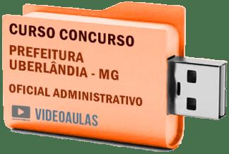 Concurso Prefeitura Uberlândia – MG – Oficial Administrativo Curso Videoaulas