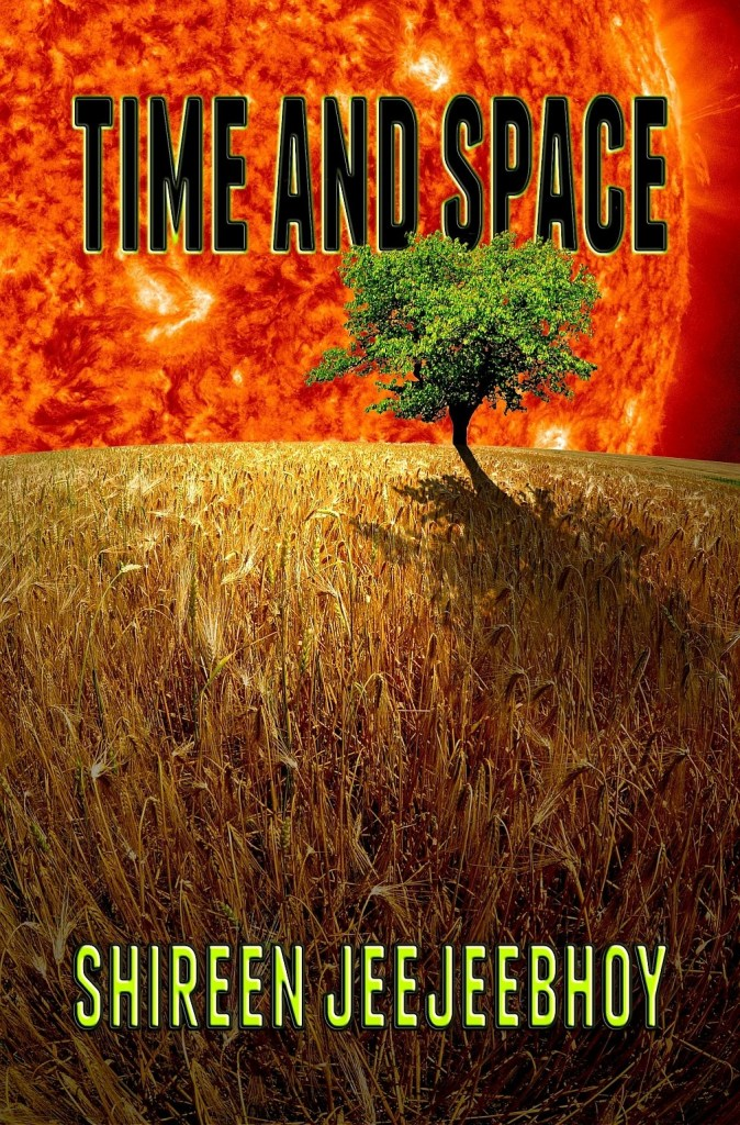 Time and Space cover with close image of sun behind a green tree and golden field on a hill slope. Shireen Jeejeebhoy at bottom in green.