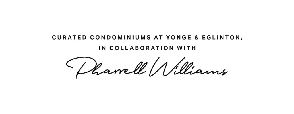 Image of Pharrell Williams signature as collaboration with Untitled Toronto Condos.