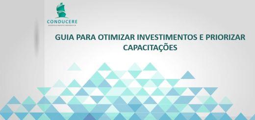 Otimizar investimentos e priorizar capacitações