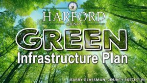 Harford Unveils Draft Green Infrastructure Plan