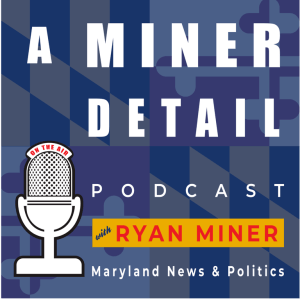 """A Miner Detail"" With Guest Laura Price on Kirwan, Taxes, MACo, and Policy"
