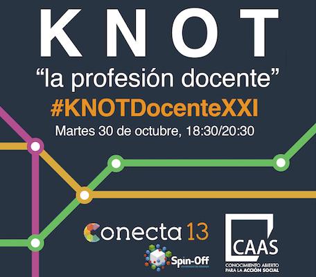 Todo preparado para #KNOTDocenteXXI, una jornada abierta y en red sobre la Profesión Docente