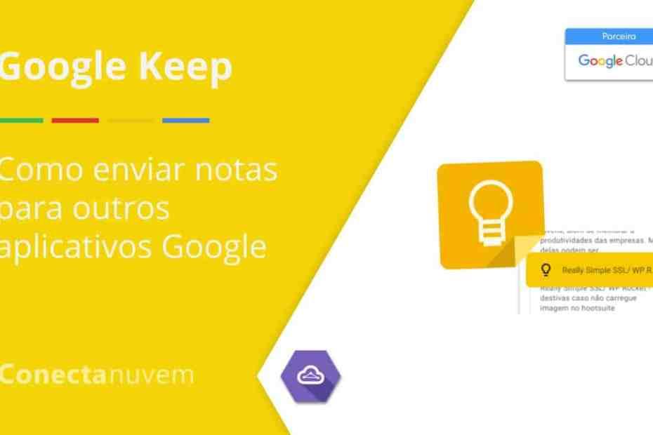 Google Keep - Como enviar notas para outros aplicativos Google