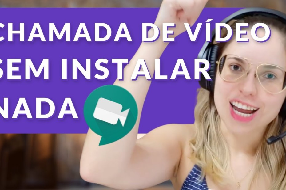 Como fazer uma chamada de vídeo sem instalar nada - Hangouts