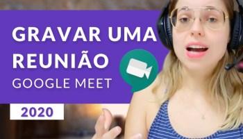 Como gravar uma reunião no Google Meet - Videochamadas no Hangouts