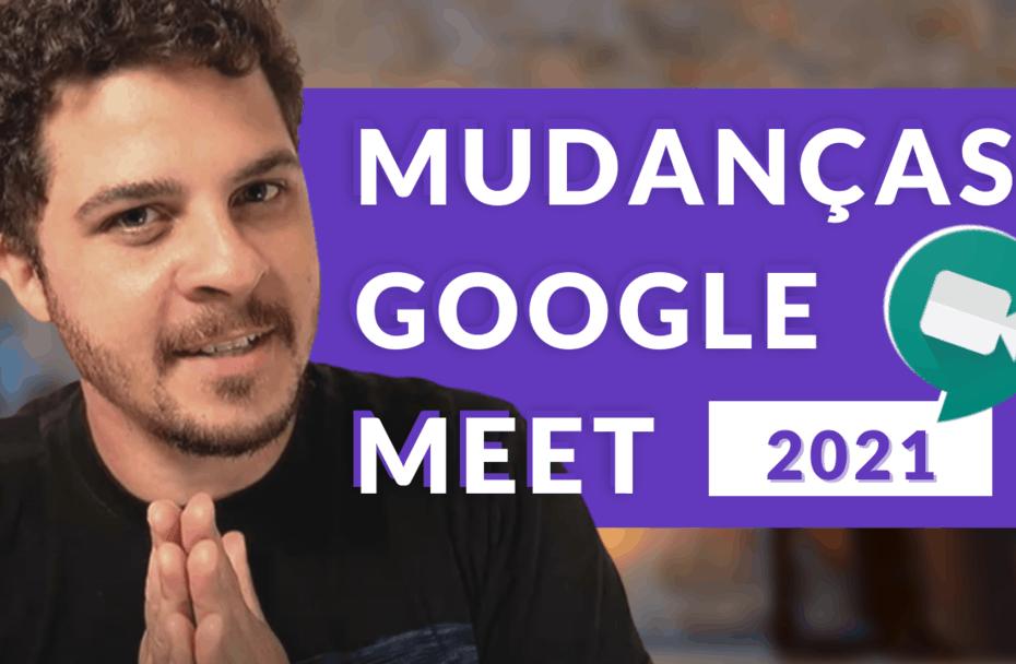 Mudanças Google Meet 2021