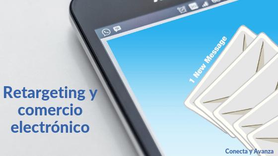 retargeting-comercio-electrónico-conecta y avanza