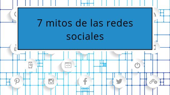 7 mitos de las redes sociales - conecta y avanza