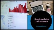 Google Analytics y e-commerce, una pareja inseparable