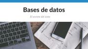 Crear una base de datos, el secreto del éxito