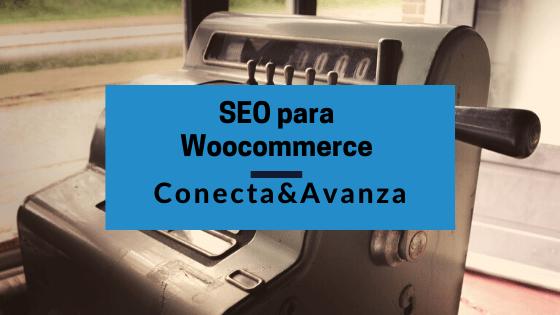 seo para woocommerce - conecta y avanza
