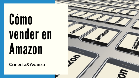 vender en amazon - conecta y avanza