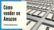 Vender en Amazon, ¿una posibilidad para todas las empresas?