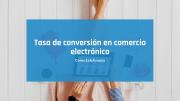 La tasa de conversión en comercio electrónico