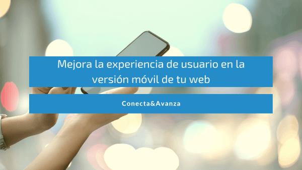 experiencia usuario movil - conecta y avanza