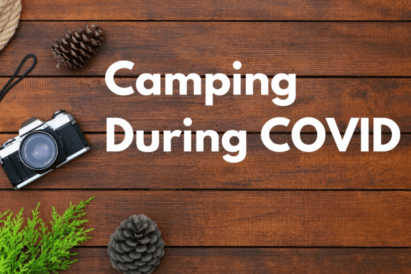 Camping During COVID