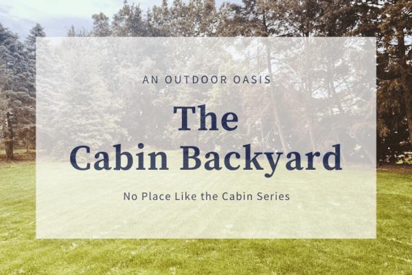 The Cabin Backyard (1)